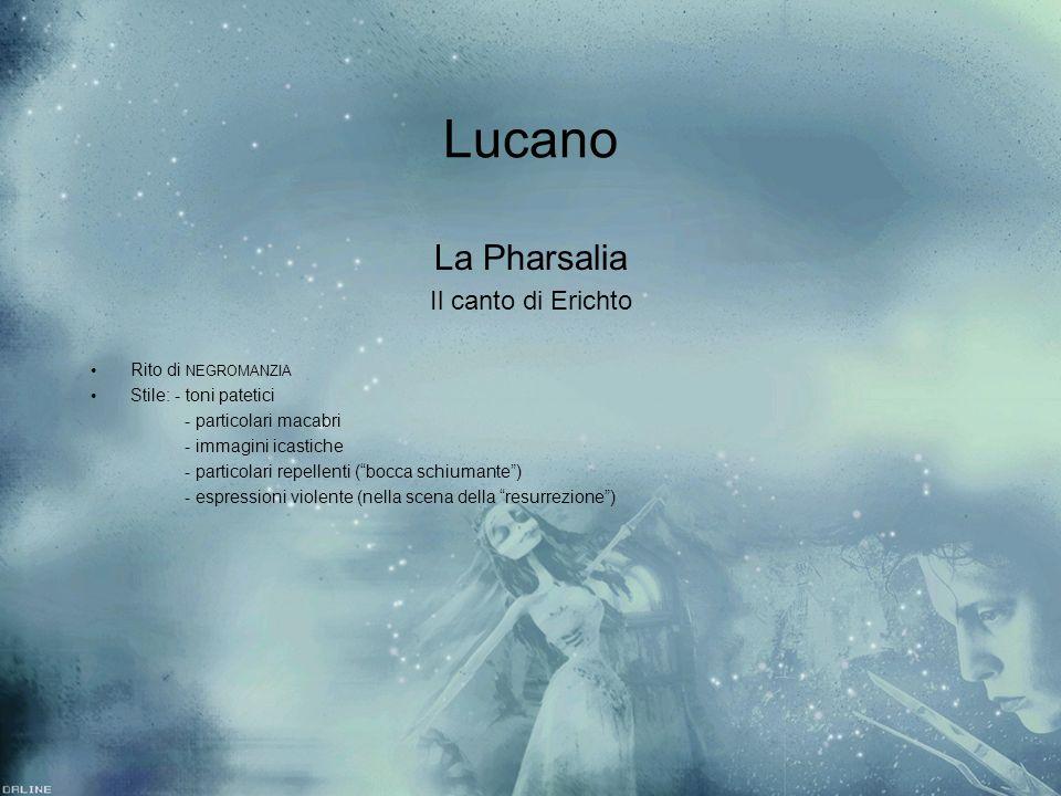 Lucano La Pharsalia Il canto di Erichto Rito di NEGROMANZIA