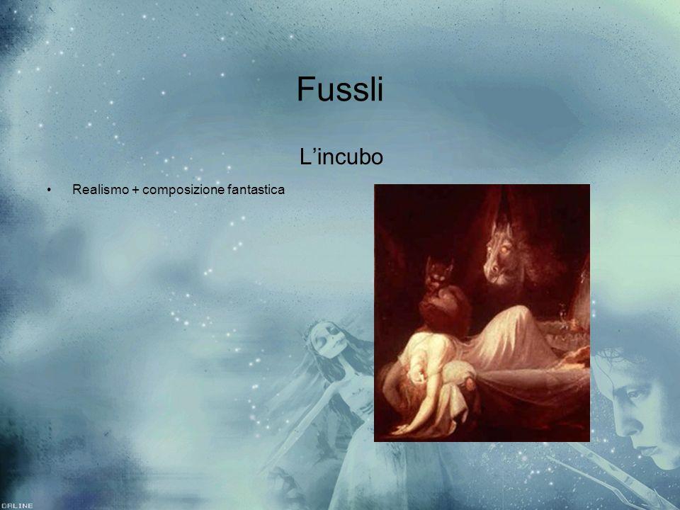 Fussli L'incubo Realismo + composizione fantastica