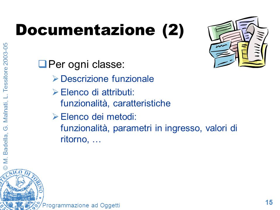 Documentazione (2) Per ogni classe: Descrizione funzionale