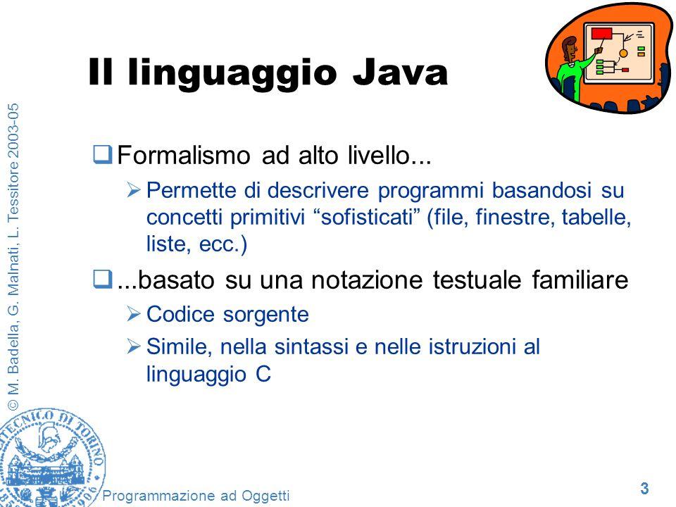 Il linguaggio Java Formalismo ad alto livello...