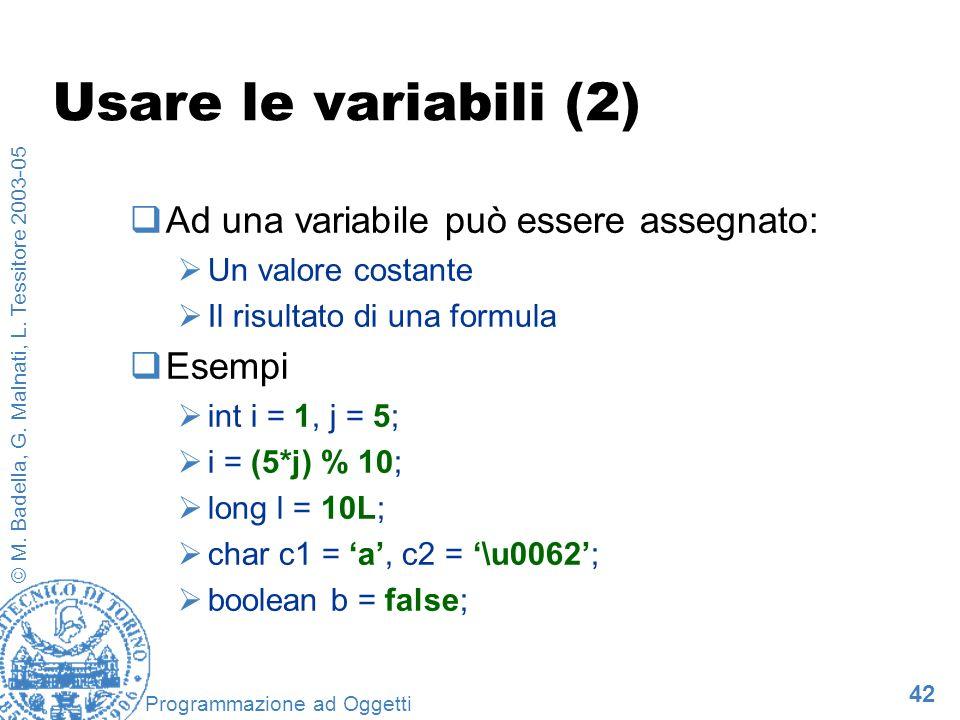 Usare le variabili (2) Ad una variabile può essere assegnato: Esempi