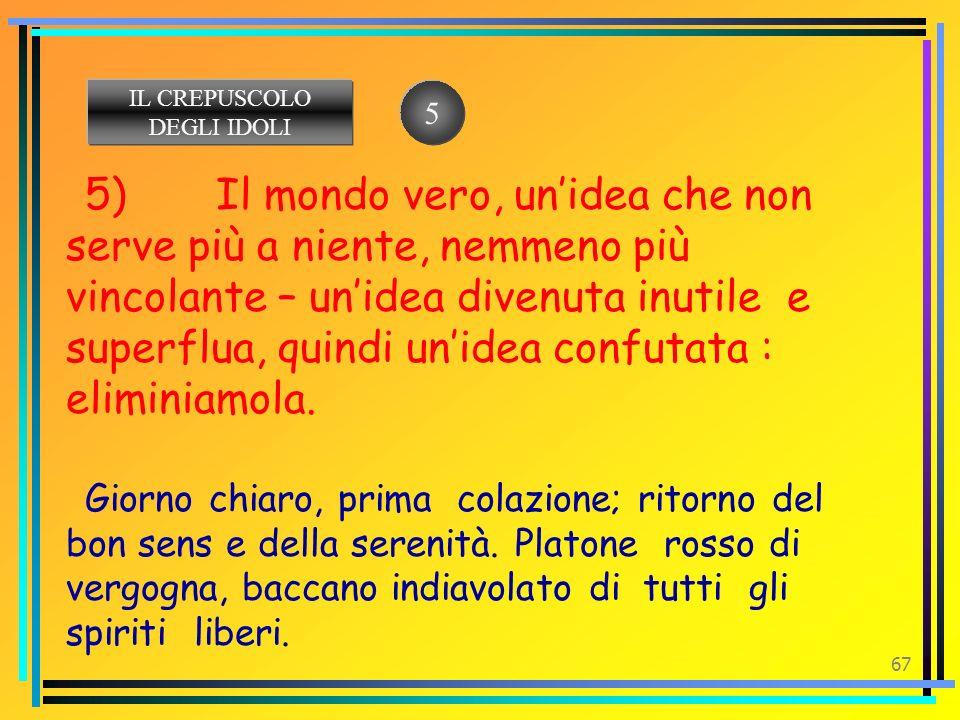 IL CREPUSCOLO DEGLI IDOLI. 5.
