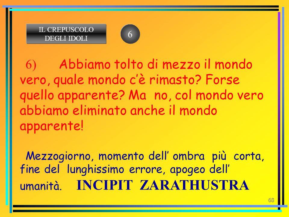 IL CREPUSCOLO DEGLI IDOLI. 6.