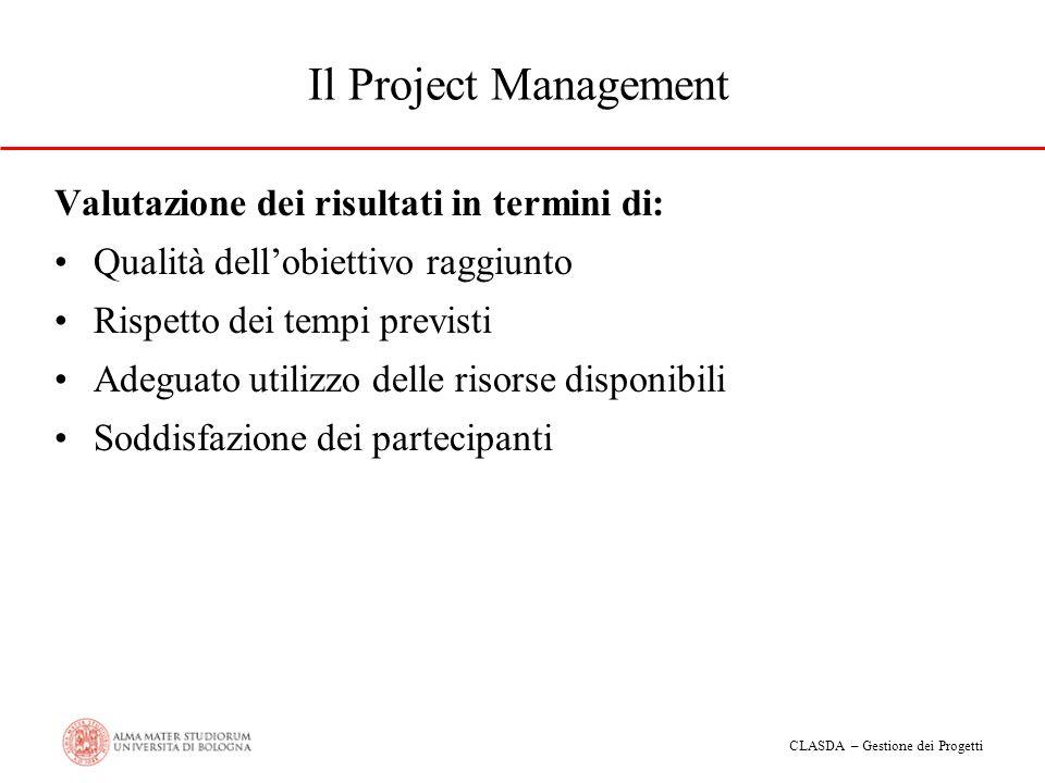 Il Project Management Valutazione dei risultati in termini di: