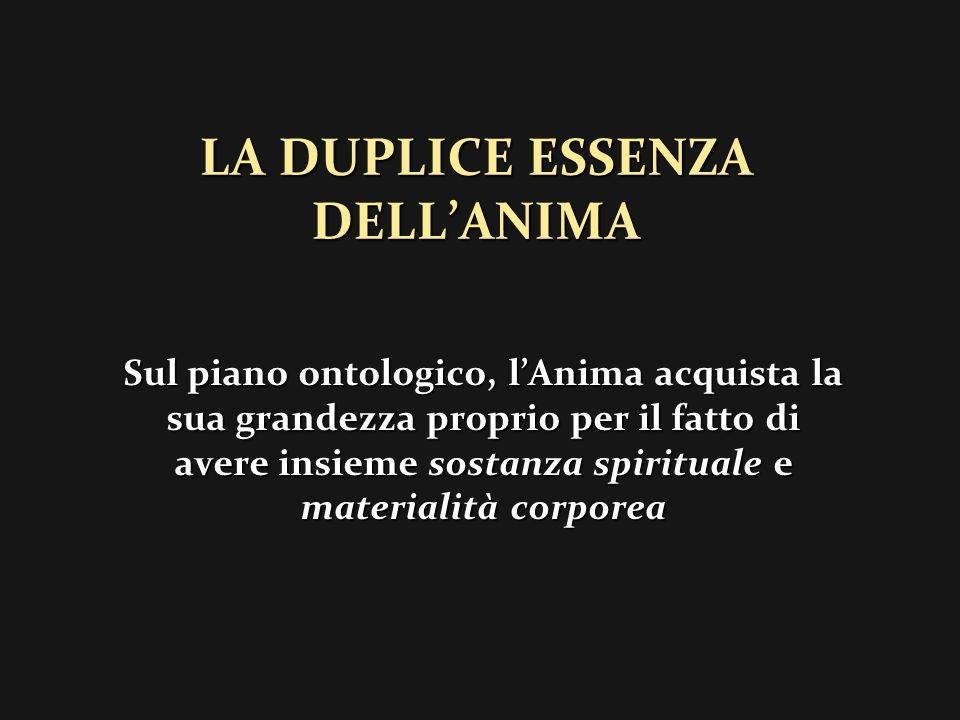 LA DUPLICE ESSENZA DELL'ANIMA
