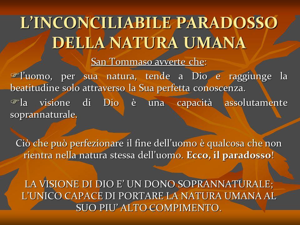 L'INCONCILIABILE PARADOSSO DELLA NATURA UMANA