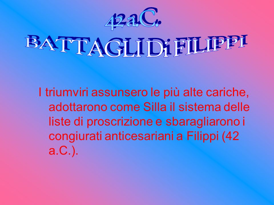 42 a.C. BATTAGLI Di FILIPPI.