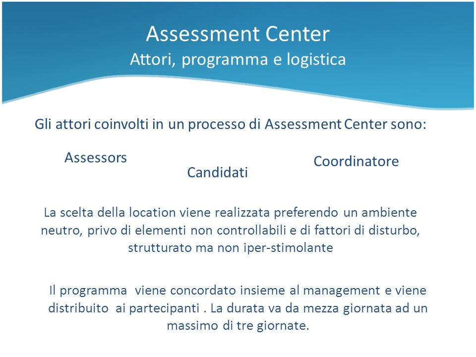 Assessment Center Attori, programma e logistica