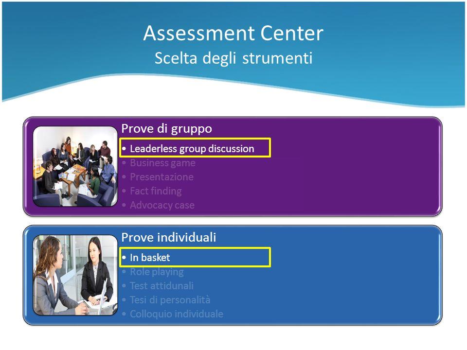 Assessment Center Scelta degli strumenti