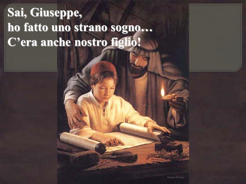 Sai, Giuseppe, ho fatto uno strano sogno… C'era anche nostro figlio!