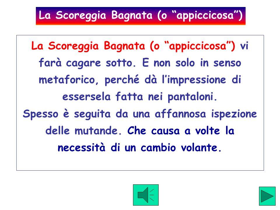 La Scoreggia Bagnata (o appiccicosa )