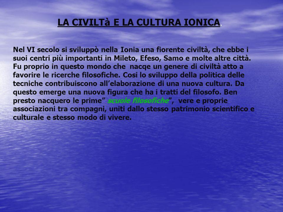 LA CIVILTà E LA CULTURA IONICA.