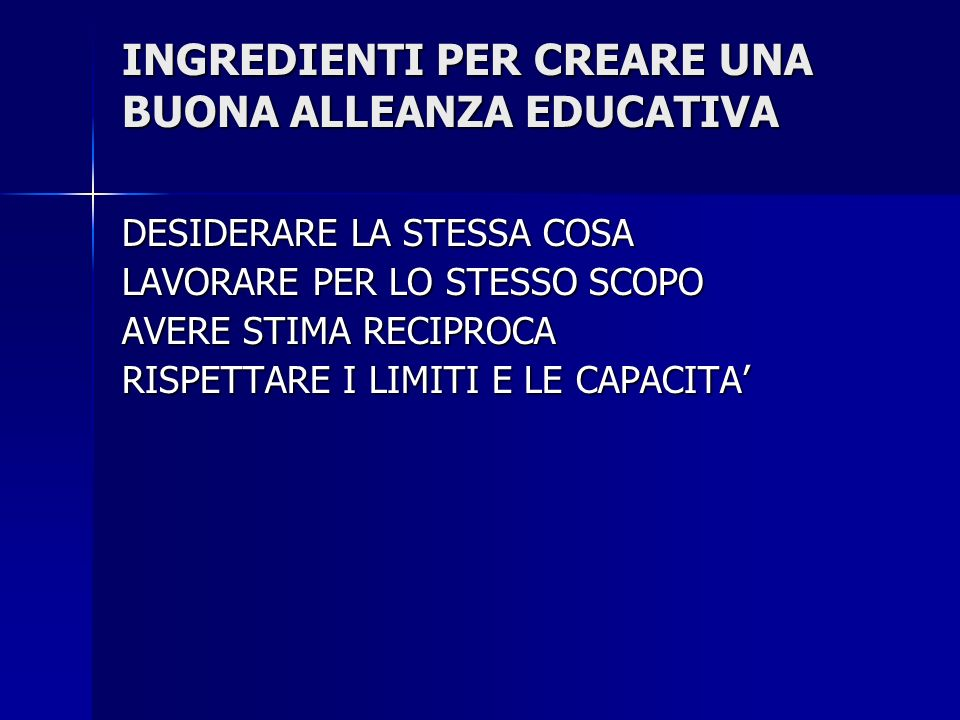 INGREDIENTI PER CREARE UNA BUONA ALLEANZA EDUCATIVA