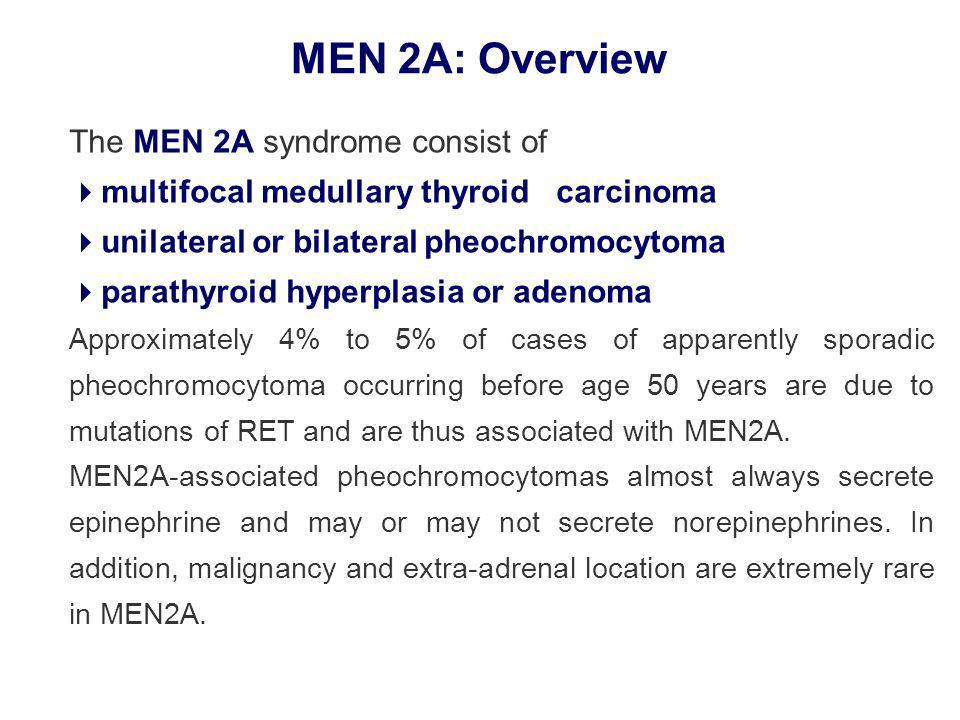 MEN 2A: Overview The MEN 2A syndrome consist of