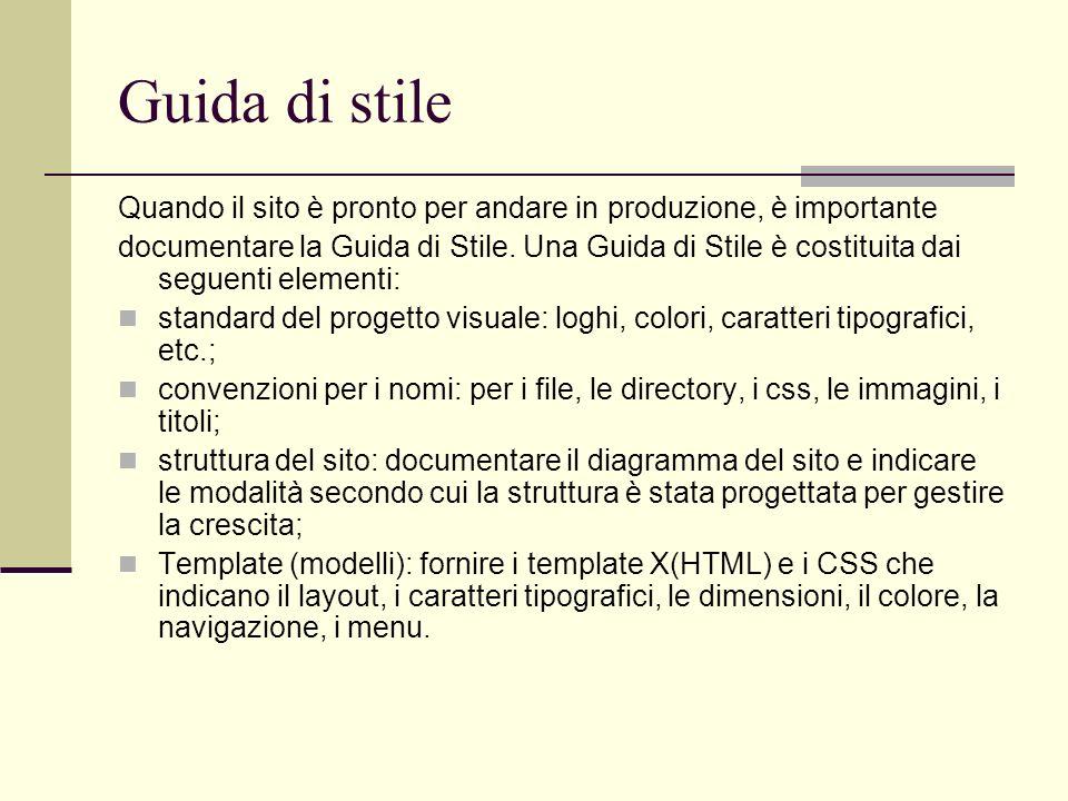 Guida di stile Quando il sito è pronto per andare in produzione, è importante.