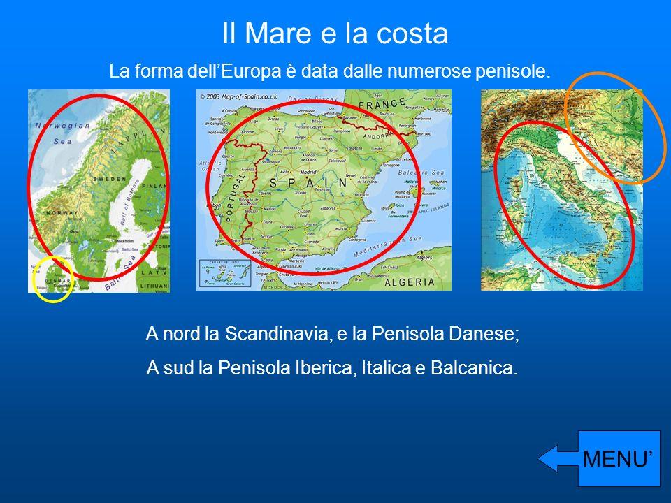 Il Mare e la costa La forma dell'Europa è data dalle numerose penisole. A nord la Scandinavia, e la Penisola Danese;