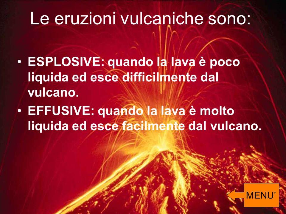 Le eruzioni vulcaniche sono: