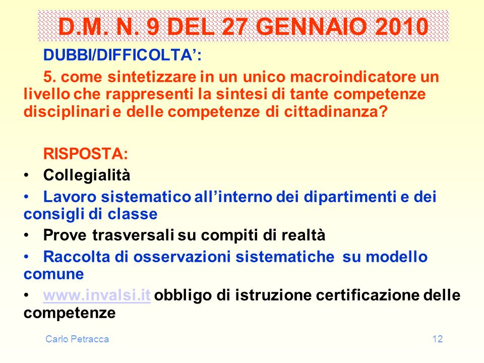 D.M. N. 9 DEL 27 GENNAIO 2010 DUBBI/DIFFICOLTA':