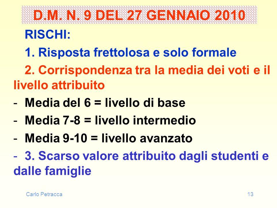 D.M. N. 9 DEL 27 GENNAIO 2010 RISCHI: