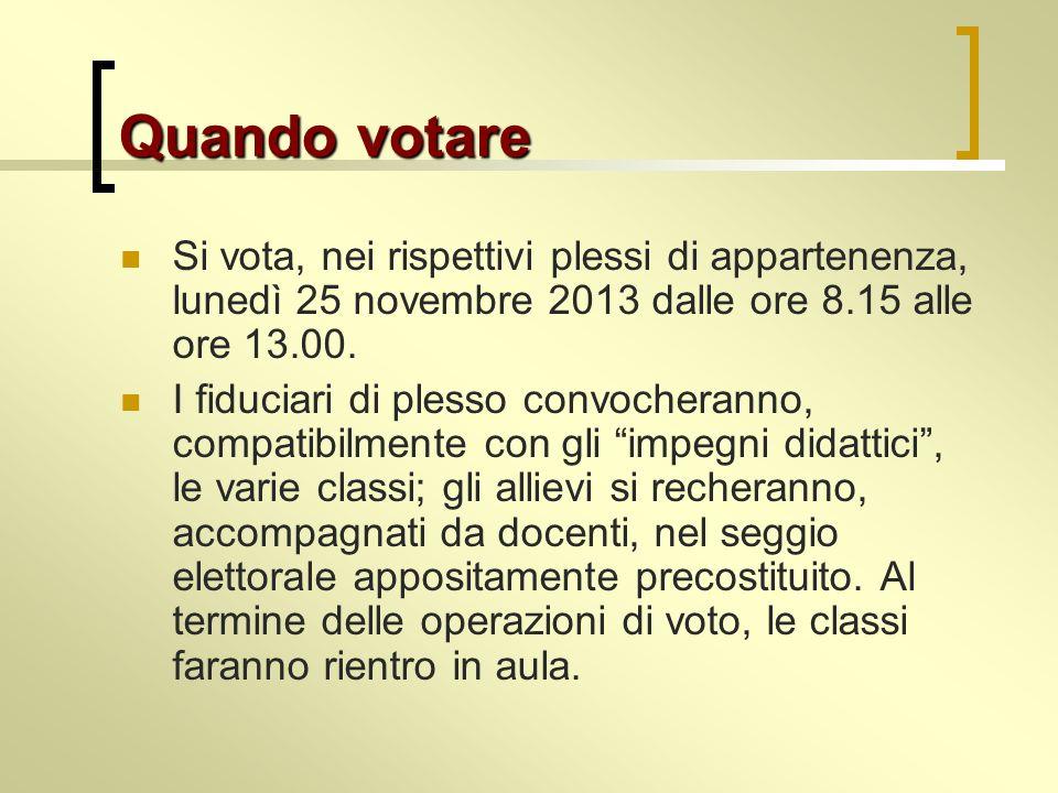 Quando votare Si vota, nei rispettivi plessi di appartenenza, lunedì 25 novembre 2013 dalle ore 8.15 alle ore 13.00.