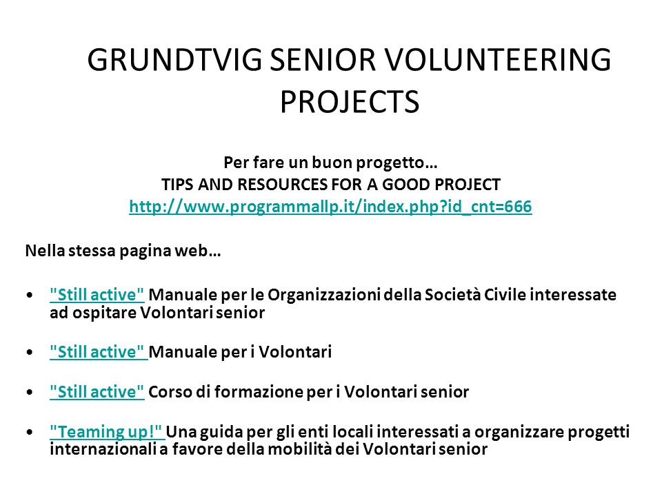 GRUNDTVIG SENIOR VOLUNTEERING PROJECTS