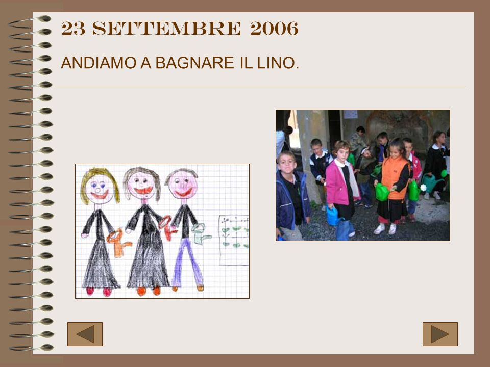 23 settembre 2006 ANDIAMO A BAGNARE IL LINO.