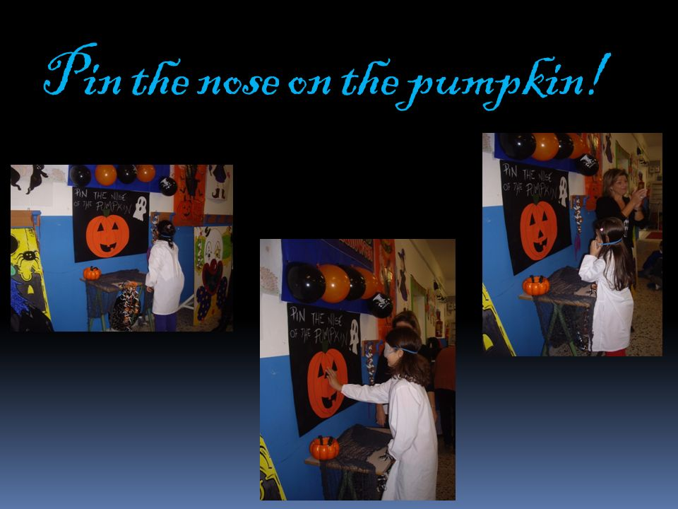 Pin the nose on the pumpkin!