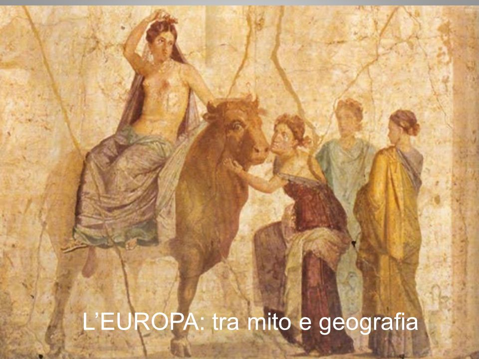 L'EUROPA: tra mito e geografia