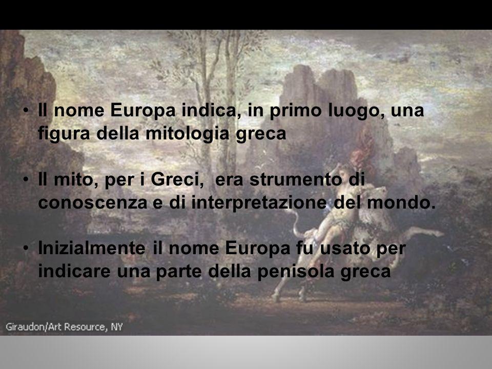 Il nome Europa indica, in primo luogo, una figura della mitologia greca