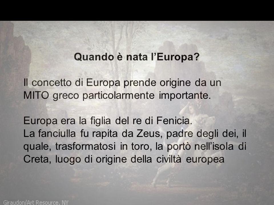 Quando è nata l'Europa Il concetto di Europa prende origine da un MITO greco particolarmente importante.