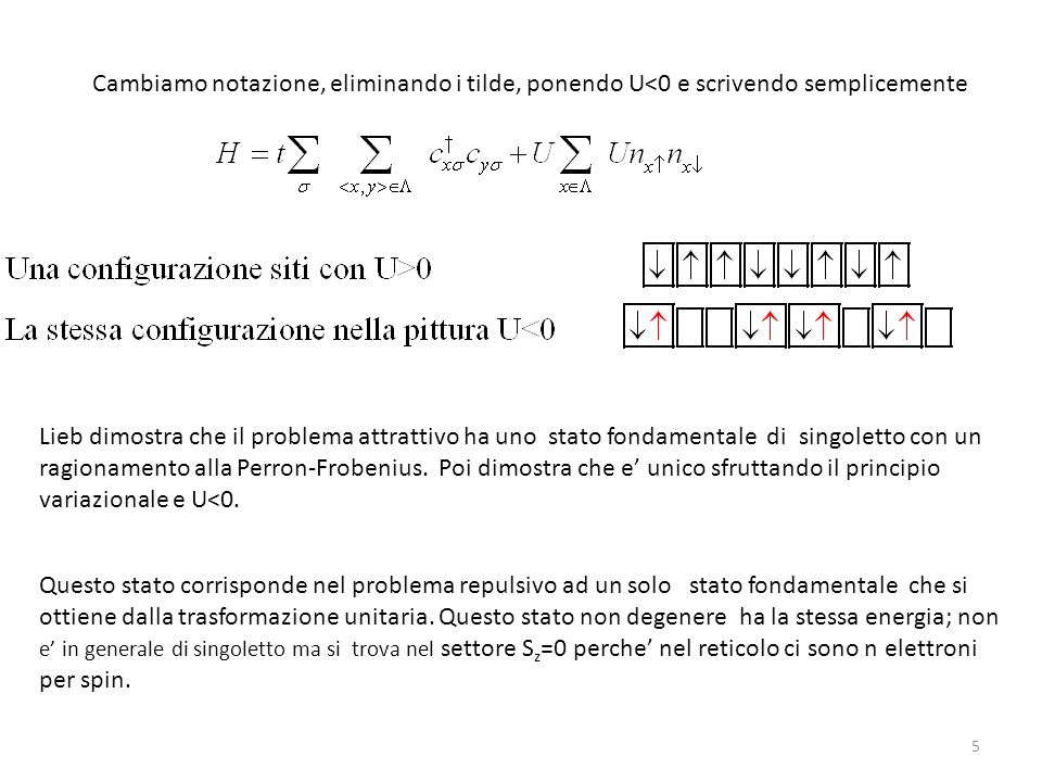 Cambiamo notazione, eliminando i tilde, ponendo U<0 e scrivendo semplicemente