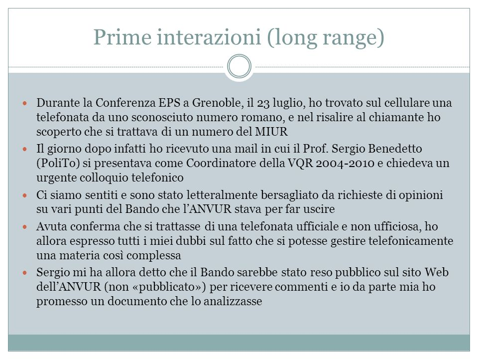 Prime interazioni (long range)