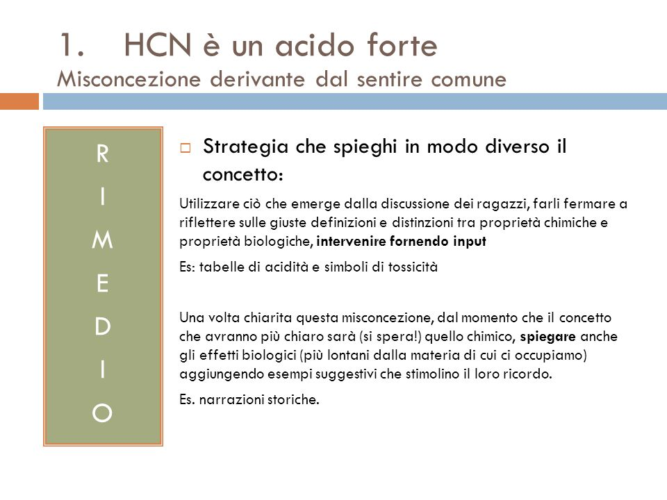 1. HCN è un acido forte Misconcezione derivante dal sentire comune