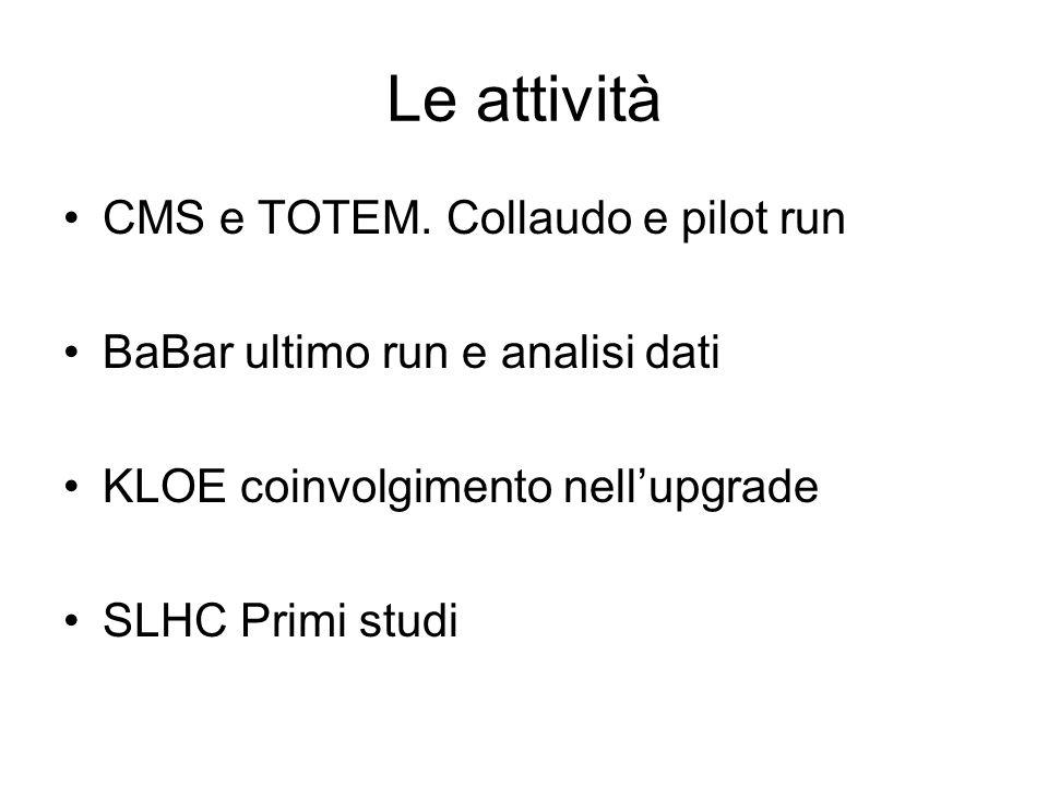Le attività CMS e TOTEM. Collaudo e pilot run