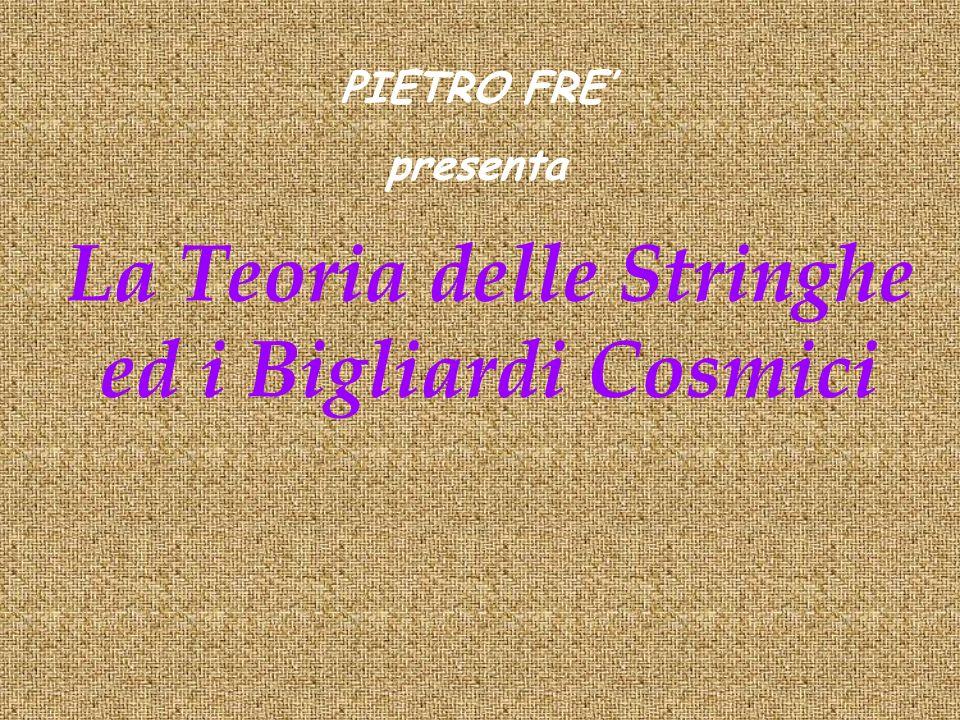 La Teoria delle Stringhe ed i Bigliardi Cosmici