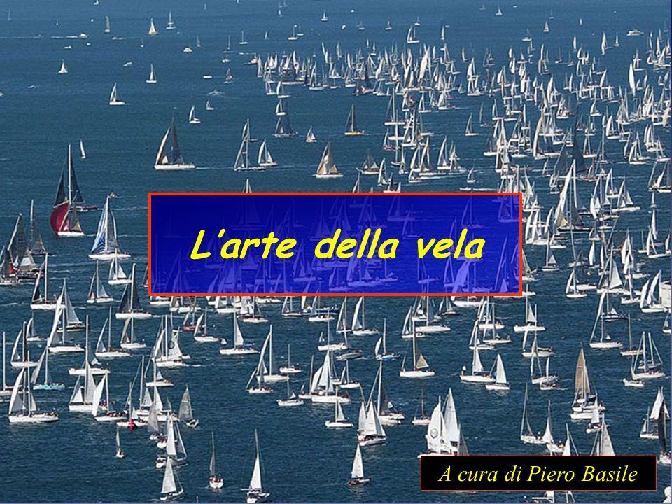 L'arte della vela A cura di Piero Basile