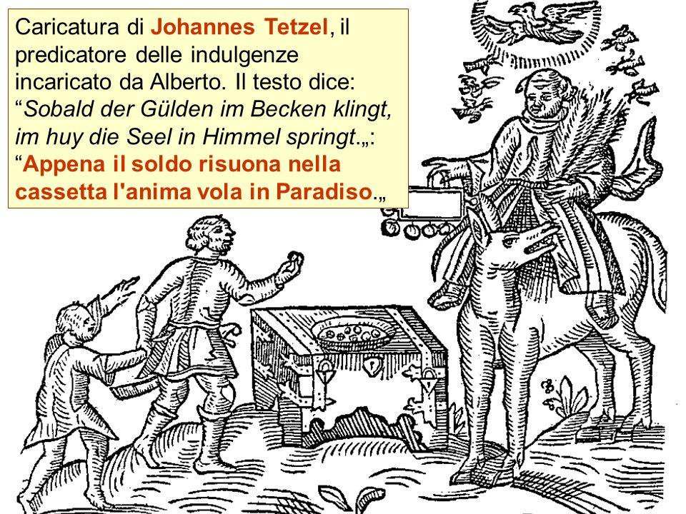 Caricatura di Johannes Tetzel, il predicatore delle indulgenze incaricato da Alberto.
