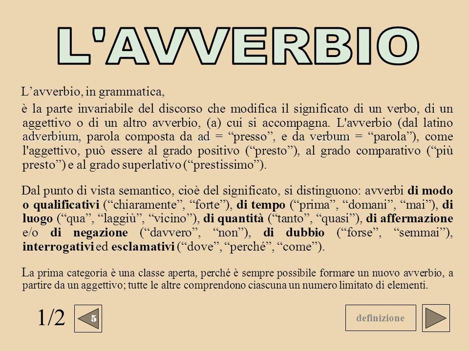 L AVVERBIO 1/2 L'avverbio, in grammatica,