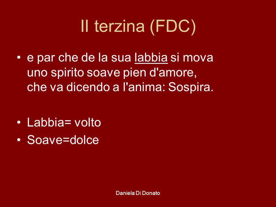 II terzina (FDC) e par che de la sua labbia si mova uno spirito soave pien d amore, che va dicendo a l anima: Sospira.