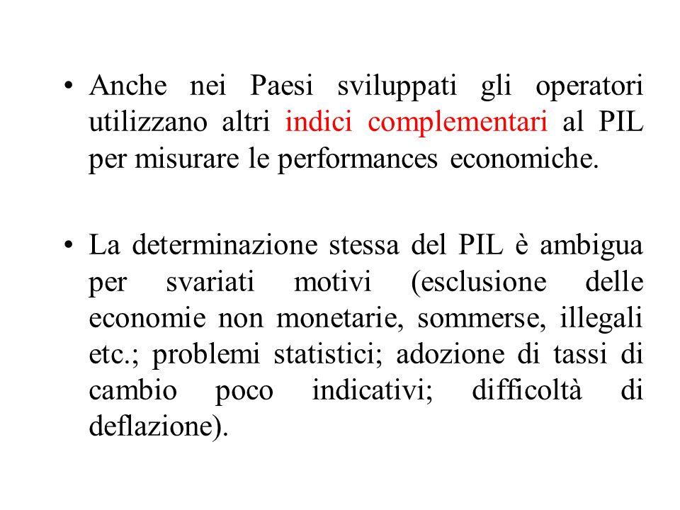 Anche nei Paesi sviluppati gli operatori utilizzano altri indici complementari al PIL per misurare le performances economiche.