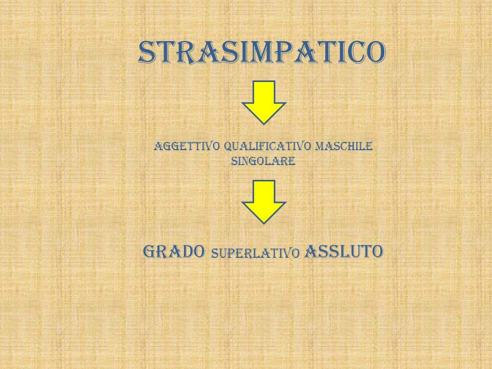 STRASIMPATICO GRADO SUPERLATIVO ASSLUTO
