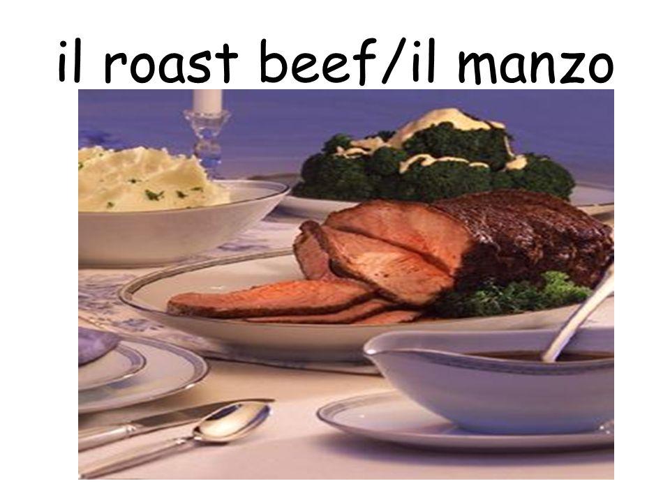 il roast beef/il manzo