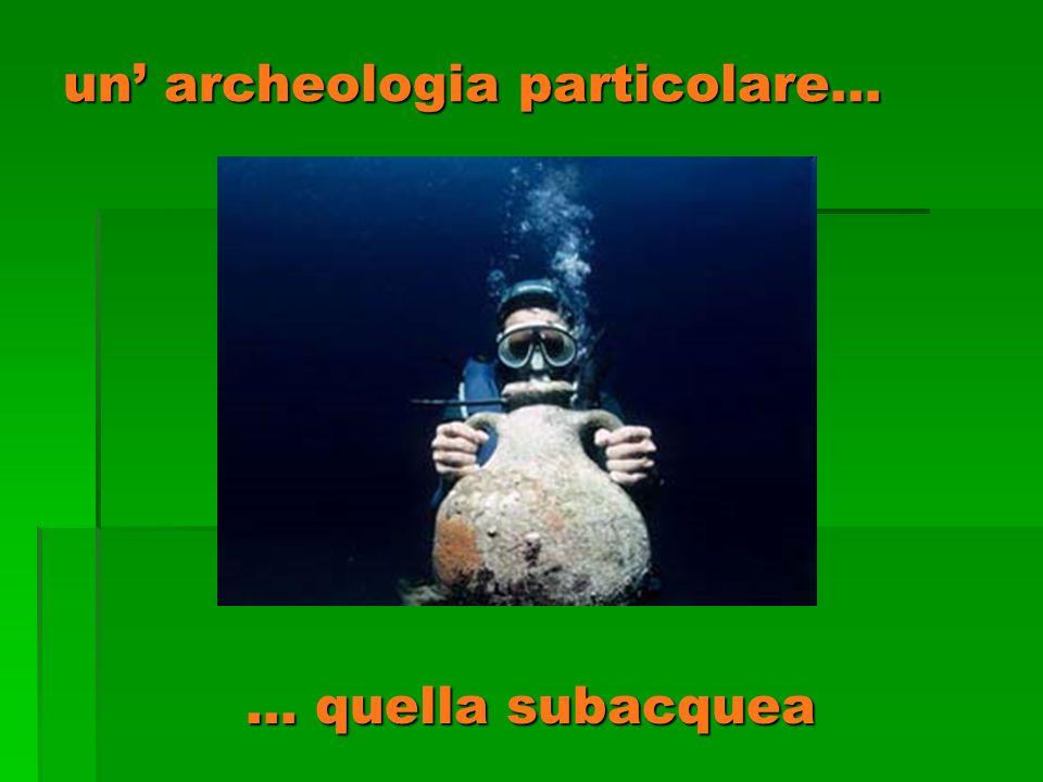 un' archeologia particolare…
