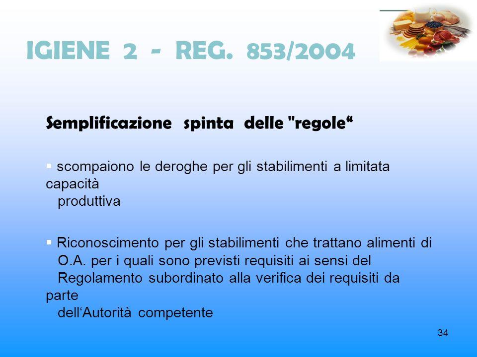 IGIENE 2 - REG. 853/2004 Semplificazione spinta delle regole