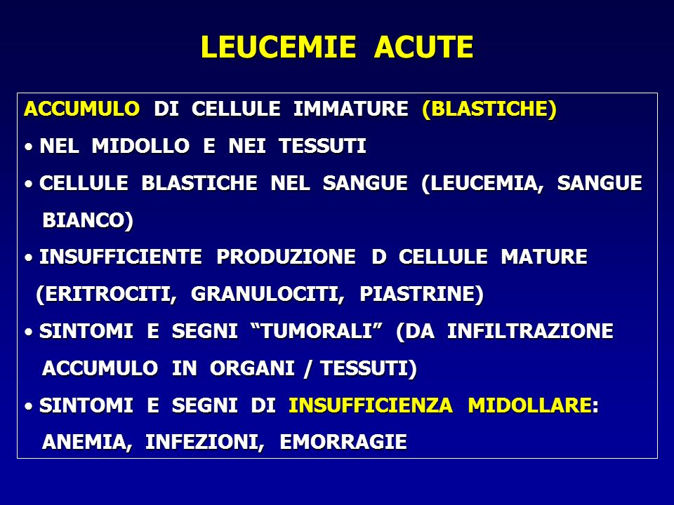 LEUCEMIE ACUTE ACCUMULO DI CELLULE IMMATURE (BLASTICHE)