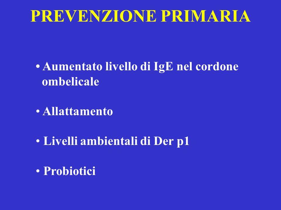 PREVENZIONE PRIMARIA • Aumentato livello di IgE nel cordone ombelicale