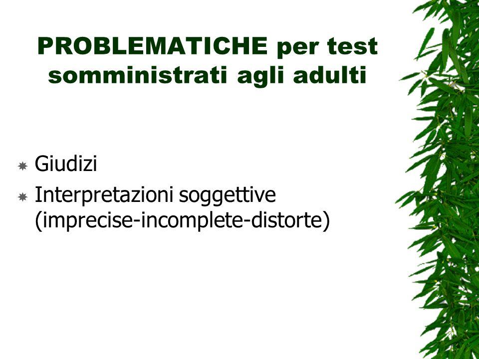 PROBLEMATICHE per test somministrati agli adulti