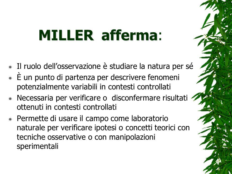 MILLER afferma: Il ruolo dell'osservazione è studiare la natura per sé