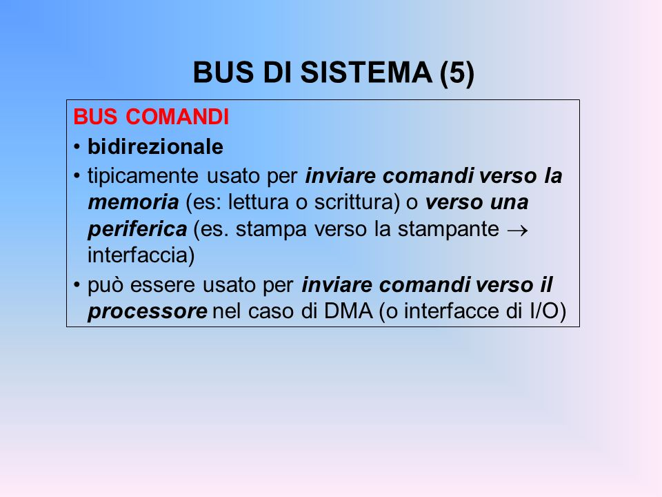 BUS DI SISTEMA (5) BUS COMANDI bidirezionale