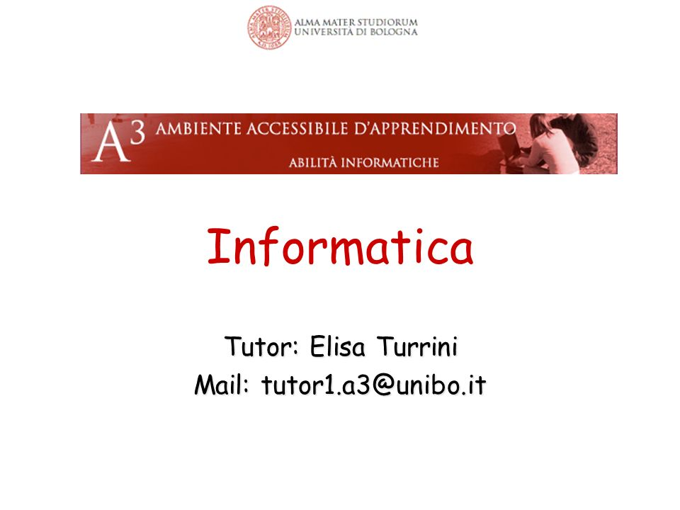 Tutor: Elisa Turrini Mail: tutor1.a3@unibo.it